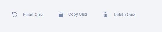 Copy, reset, delete quiz
